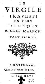 Le Virgile travesti en vers burlesques de Monsieur Scarron: Volume1