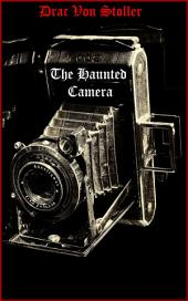 The Haunted Camera