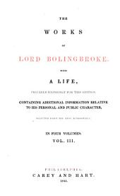 The Works of Lord Bolingbroke: With a Life, Prepared Expressly for this Edition, Containing Additional Information Relative to His Personal and Public Character, Volume 3