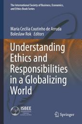 Understanding Ethics and Responsibilities in a Globalizing World