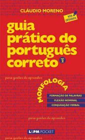 Guia Prático do Português Correto 2: Morfologia