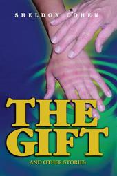 The Gift: And Other Stories