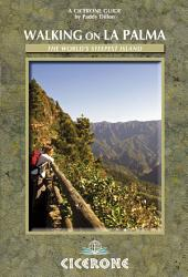 Walking on La Palma: 45 day walks and long distance trails including the GR130 and GR131, Edition 2