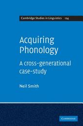 Acquiring Phonology: A Cross-Generational Case-Study