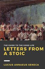 Letters from a Stoic: Volume I