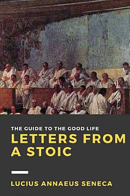 Letters from a Stoic  Volume I