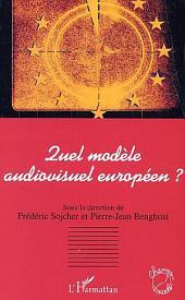 Quel modèle audiovisuel européen ?