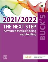 Buck s The Next Step  Advanced Medical Coding and Auditing  2021 2022 Edition   E Book PDF