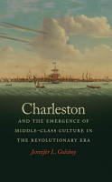 Charleston and the Emergence of Middle Class Culture in the Revolutionary Era PDF
