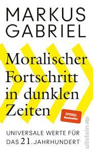 Moralischer Fortschritt in dunklen Zeiten PDF