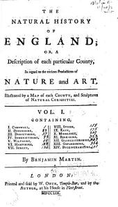The natural history of England: or, A description of each particular county, in regard to the curious productions of nature and art, Volume 1
