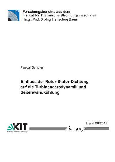 Einfluss der Rotor Stator Dichtung auf die Turbinenaerodynamik und Seitenwandk  hlung PDF