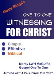 One To One Witnessing For Christ... Made Simple