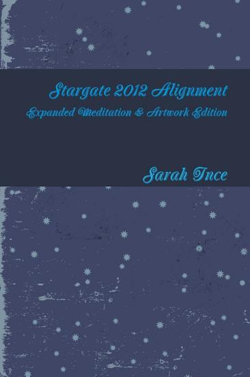 Stargate 2012 Alignment  Expanded Meditation   Artwork Edition PDF