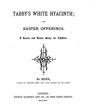 Tabby s white hyacinth  or Easter offerings PDF