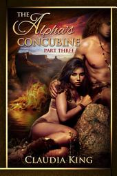The Alpha's Concubine - Part Three (Historical Shifter Romance)