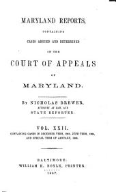 Maryland Reports: Containing Cases Adjudged in the Court of Appeals of that State, Volume 22
