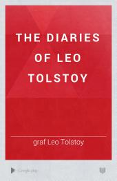 The Diaries of Leo Tolstoy: Volume 1