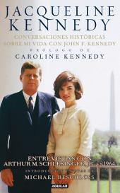 Jacqueline Kennedy: Conversaciones históricas sobre mi vida con John F. Kennedy