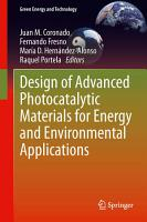 Design of Advanced Photocatalytic Materials for Energy and Environmental Applications PDF