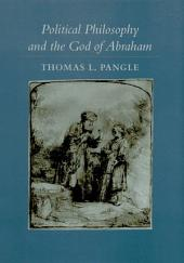 Political Philosophy and the God of Abraham