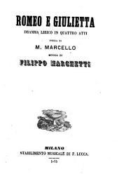 Romeo e Giulietta: dramma lirico in quattro atti