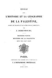 Essai sur l'histoire et la géographie de la Palestine: d'après les Thalmuds et les autres sources rabbiniques, Volume1