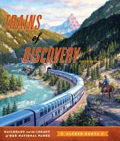 Trains of Discovery: Railroads and the Legacy of Our National Parks, Edition 5