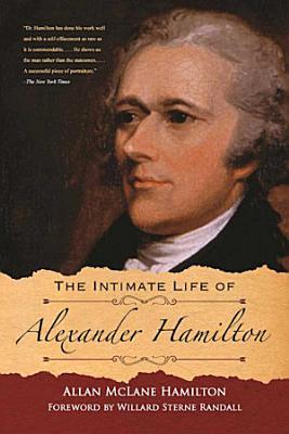 The Intimate Life of Alexander Hamilton PDF