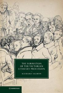 The Formation of the Victorian Literary Profession PDF