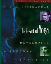 The Heart of Yoga: Developing a Personal Practice, Edition 2