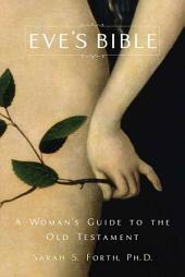 Eve's Bible: A Woman's Guide to the Old Testament
