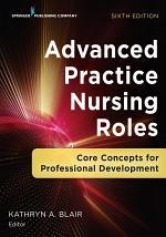 Advanced Practice Nursing Roles, Sixth Edition