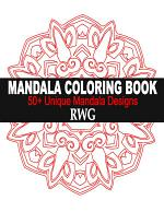 Mandala Coloring Book: 50+ Unique Mandala Designs and Stress Relieving Patterns for Adult Relaxation, Meditation, and Happiness