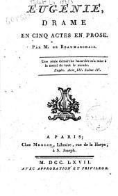 Eugenie, drame en cinq actes en prose. Par M. de Beaumarchais