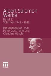 Albert Salomon Werke: Bd. 3: Schriften 1942-1949