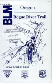 Rogue River Trail, Oregon: Grave Creek to Illahe