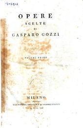 Opere scelte di Gasparo Gozzi: Volume 1