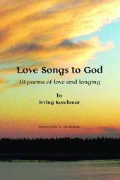 Love Songs to God: 30 Poems of Love and Longing