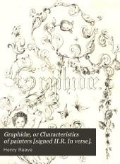 Graphidæ, or Characteristics of painters [signed H.R. In verse].