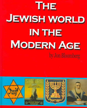 The Jewish World in the Modern Age PDF