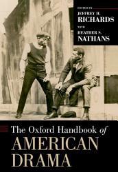 The Oxford Handbook of American Drama PDF