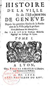 Histoire de la Ville et de l'Estat de Geneve... par Iac.Spon...