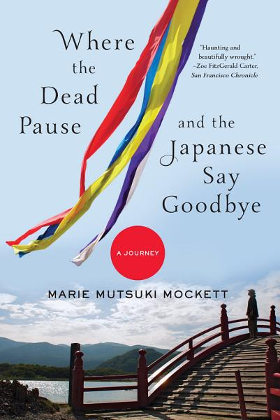 Download Where the Dead Pause  and the Japanese Say Goodbye  A Journey Book