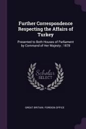 Further Correspondence Respecting the Affairs of Turkey: Part 42