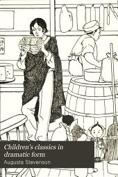 Children's Classics in Dramatic Form: Book 4