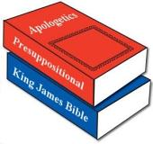 Presuppositionalists Require a King James Bible