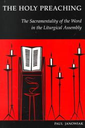 The Holy Preaching: The Sacramentality of the Word in the Liturgical Assembly