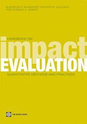 Handbook on Impact Evaluation: Quantitative Methods and Practices