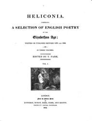 Heliconia A Selection Of English Poetry Written Or Published Between 1575 And 1604 Ed By T Park Book PDF